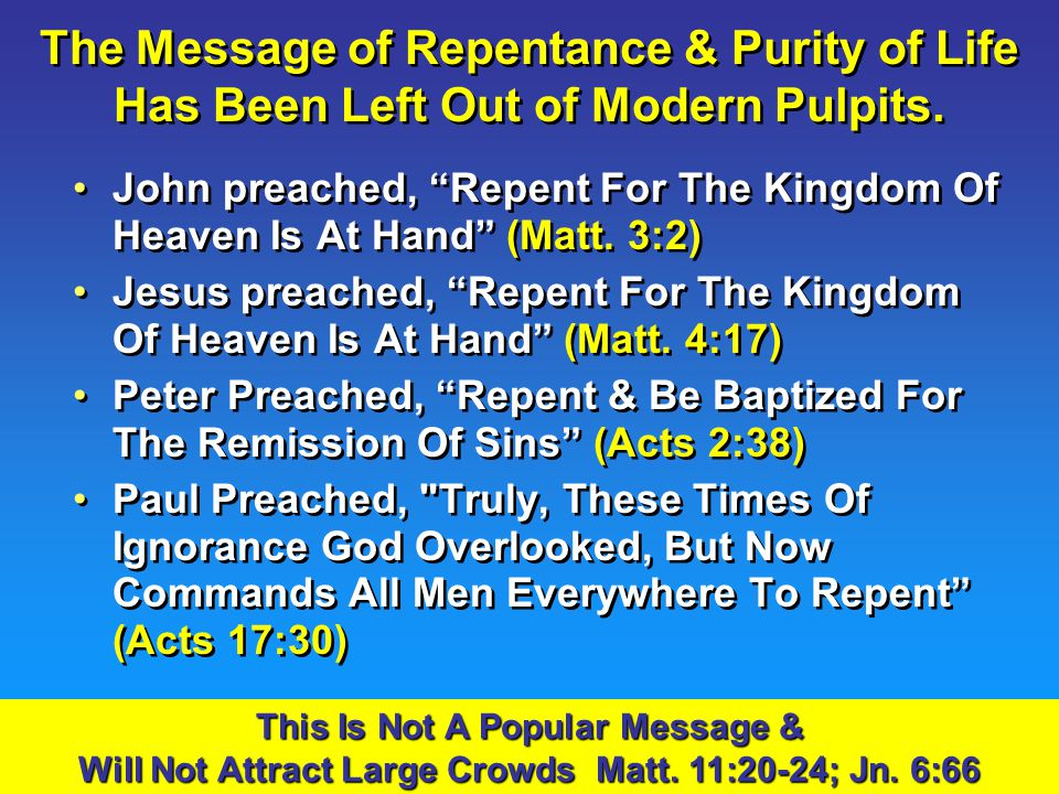 3 The Message of Repentance & Purity of Life Has Been Left Out of Modern Pulpits.