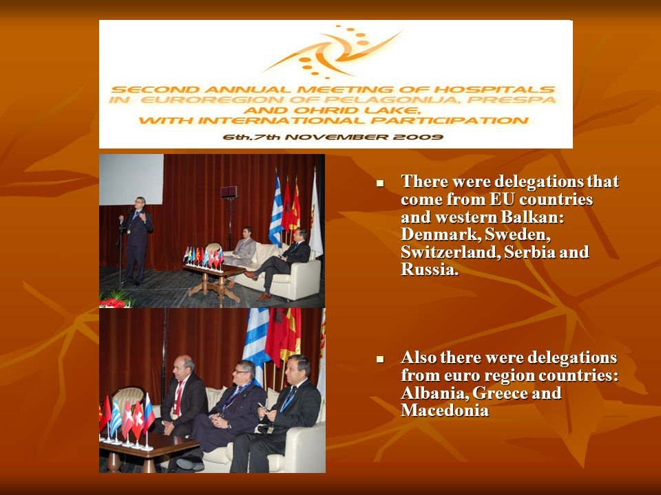 Mentor of event was Mentor of event was Deputy minister of health of Macedonia Prof.Popovski Vladimir, who has opened meeting