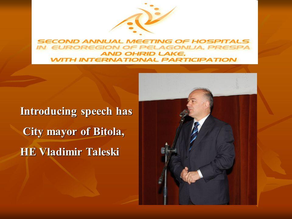 Introducing speech has City mayor of Bitola, City mayor of Bitola, HE Vladimir Taleski