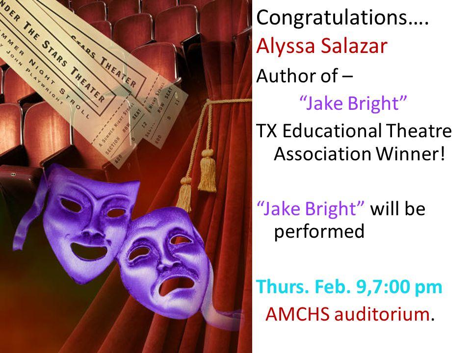Author of – Jake Bright TX Educational Theatre Association Winner.