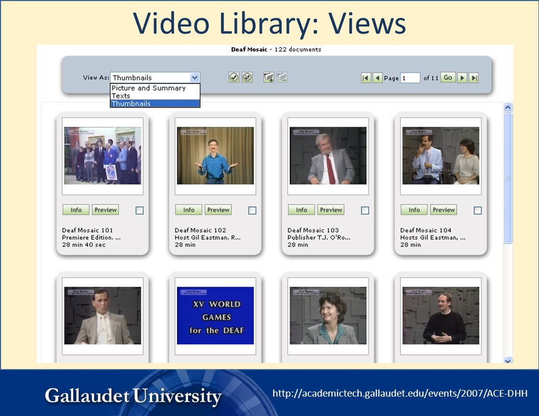 http://academictech.gallaudet.edu/events/2007/ACE-DHH Video Library: Views