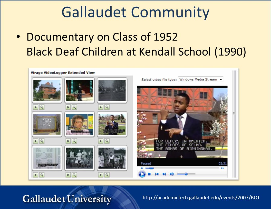 http://academictech.gallaudet.edu/events/2007/BOT Gallaudet Community Documentary on Class of 1952 Black Deaf Children at Kendall School (1990)