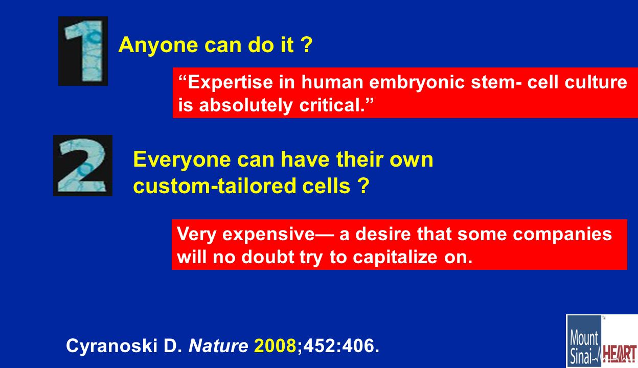 Anyone can do it . Everyone can have their own custom-tailored cells .