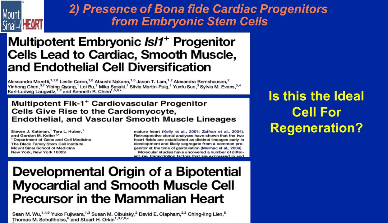 2) Presence of Bona fide Cardiac Progenitors from Embryonic Stem Cells Is this the Ideal Cell For Regeneration?