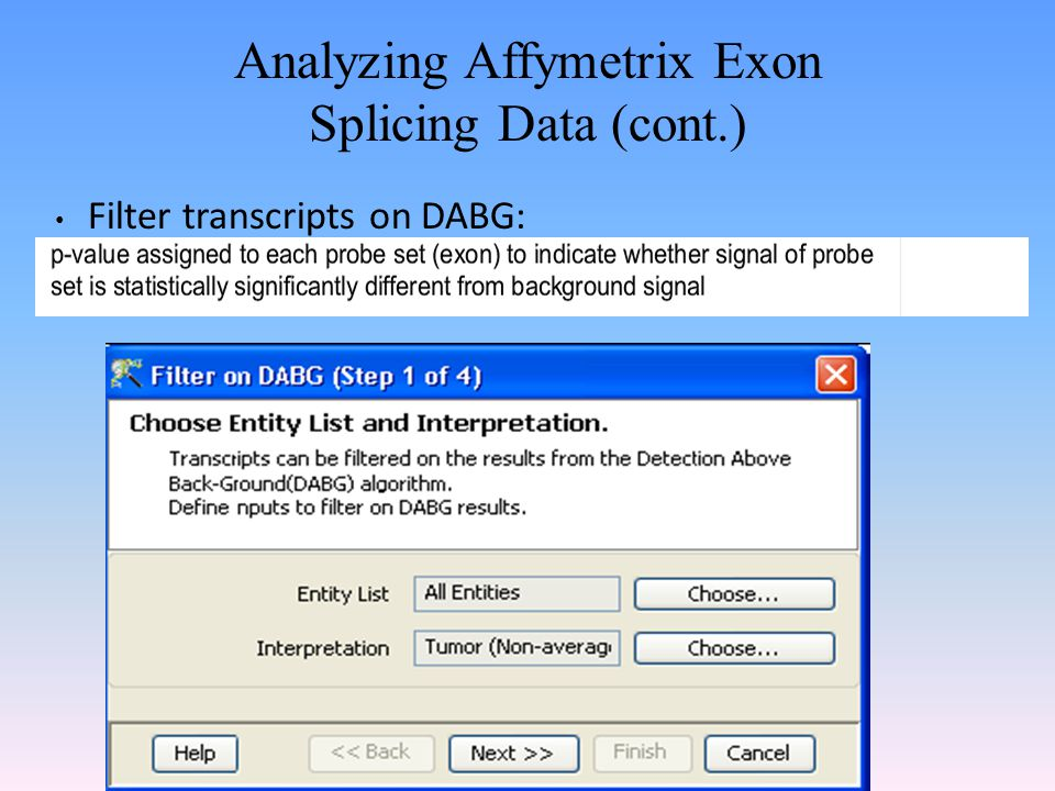 Analyzing Affymetrix Exon Splicing Data (cont.) Filter transcripts on DABG: