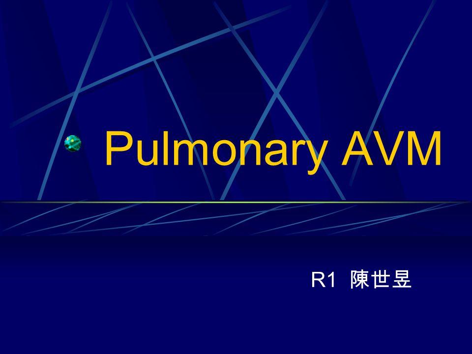 Pulmonary AVM R1 陳世昱