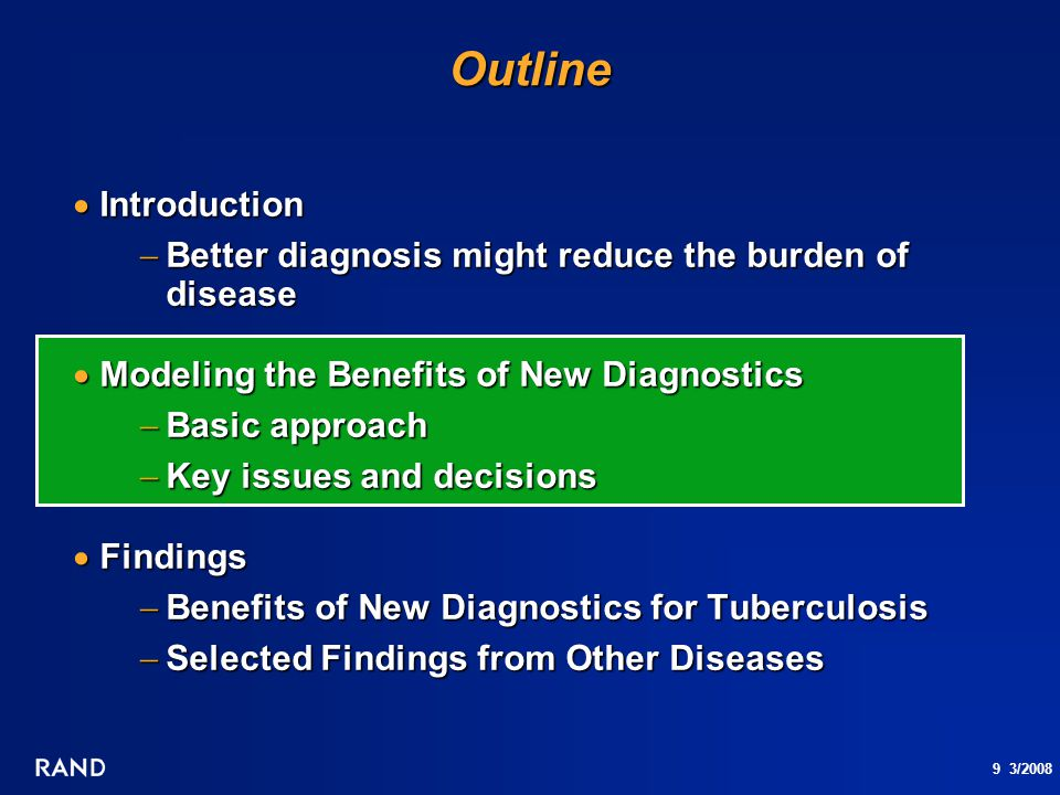9 3/2008  Introduction  Better diagnosis might reduce the burden of disease  Modeling the Benefits of New Diagnostics  Basic approach  Key issues