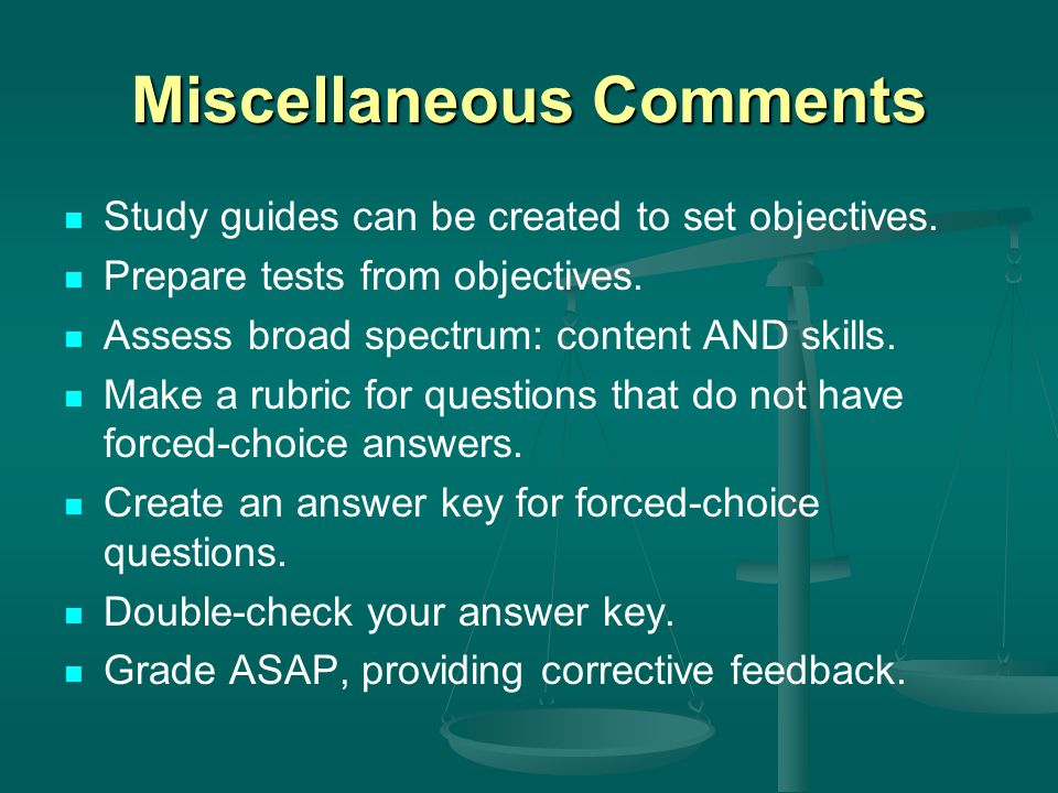 Miscellaneous Comments Study guides can be created to set objectives.