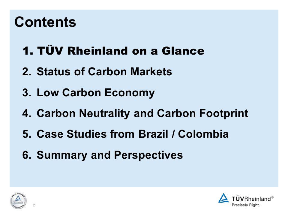 2 1.TÜV Rheinland on a Glance 2. Status of Carbon Markets 3.