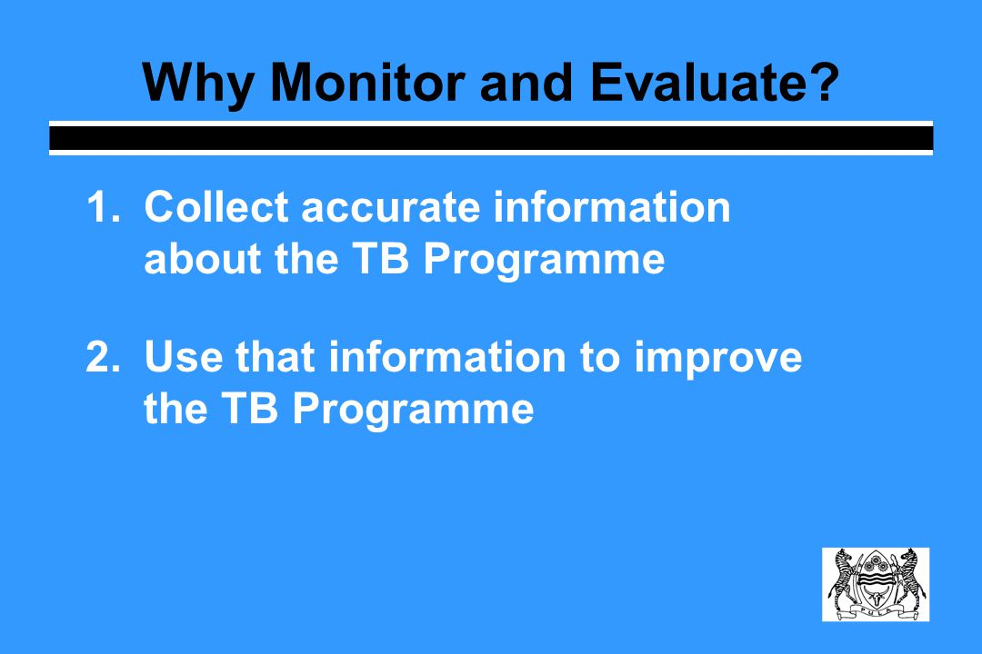 Why Monitor and Evaluate.