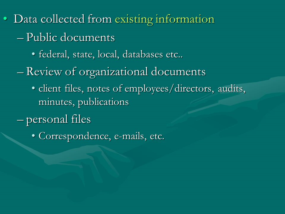 Data collected from existing informationData collected from existing information –Public documents federal, state, local, databases etc..federal, state, local, databases etc..