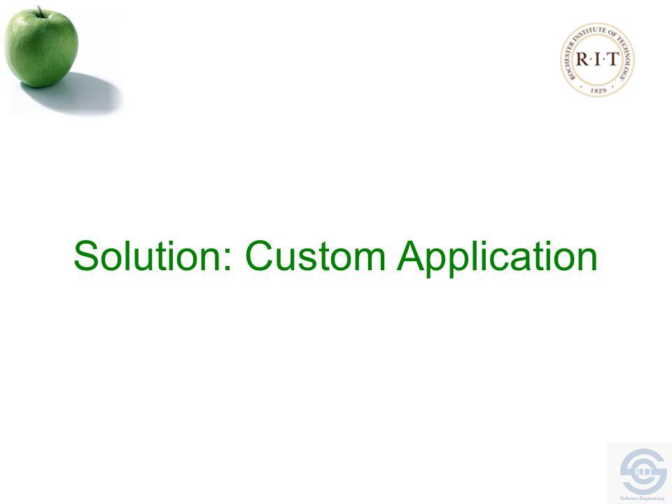 Solution: Custom Application