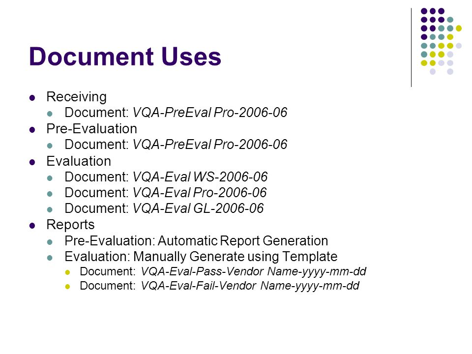 Document Uses Receiving Document: VQA-PreEval Pro-2006-06 Pre-Evaluation Document: VQA-PreEval Pro-2006-06 Evaluation Document: VQA-Eval WS-2006-06 Do