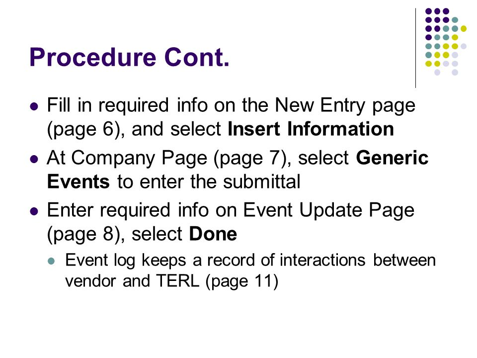 Procedure Cont. Fill in required info on the New Entry page (page 6), and select Insert Information At Company Page (page 7), select Generic Events to