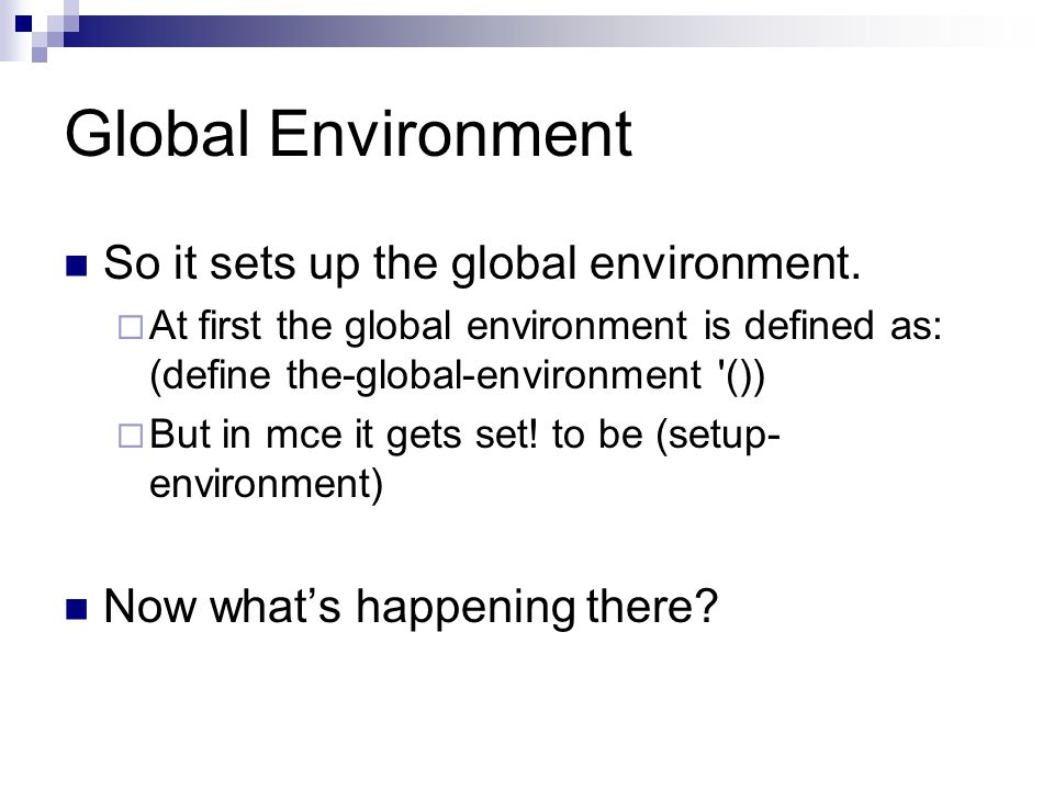 Global Environment So it sets up the global environment.