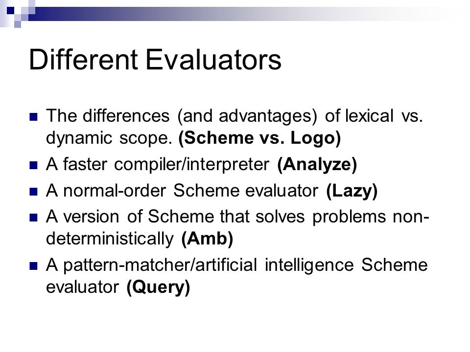Different Evaluators The differences (and advantages) of lexical vs.