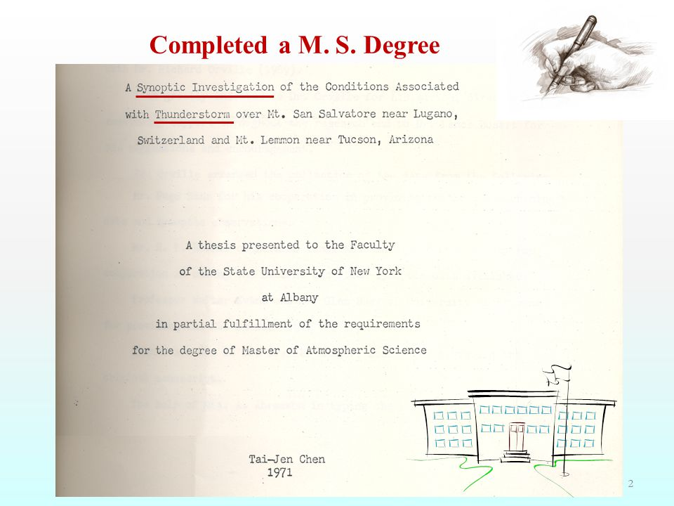 2 Completed a M. S. Degree