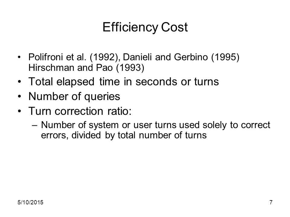 5/10/20157 Efficiency Cost Polifroni et al.