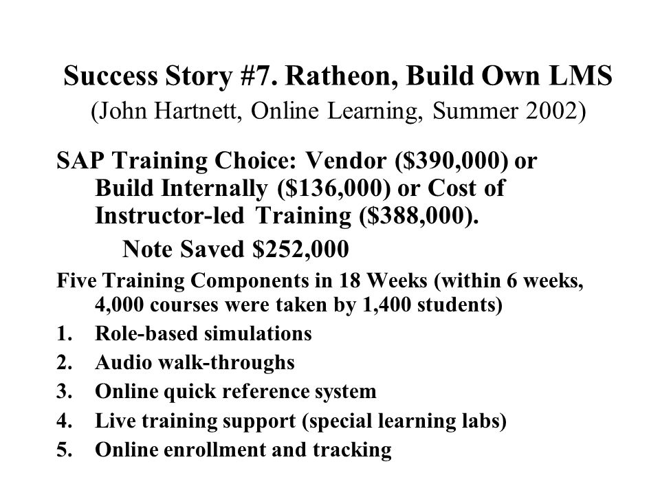 Success Story #6. Infusing E-Learning (Elliott Masie, March 2002, e-learning Magazine) A manufacturing company transformed a week-long safety program