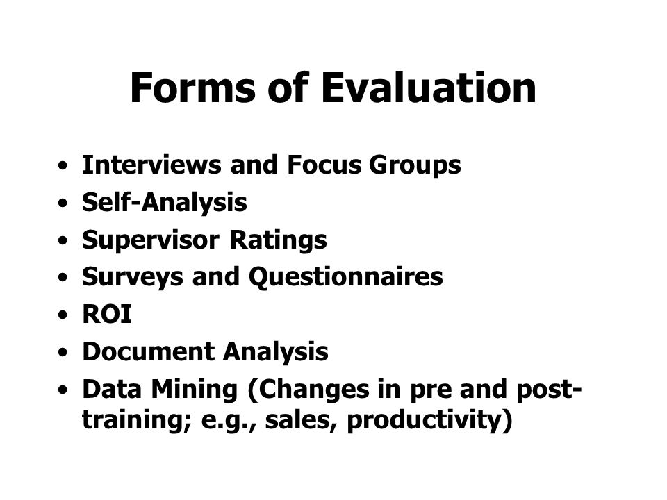 Collecting Evaluation Data Learner Reaction Learner Achievement Learner Job Performance Manager Reaction Productivity Benchmarks