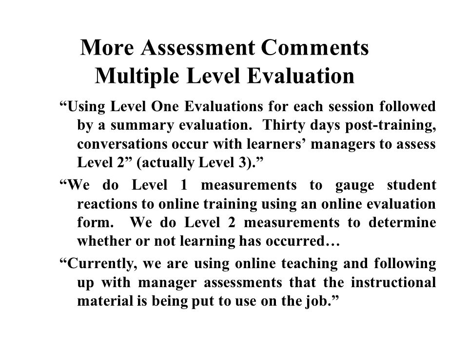 "Level 3 Comment: Job Performance ""I feel strongly there is a need to measure the success of any training in terms of the implementation of the new beh"