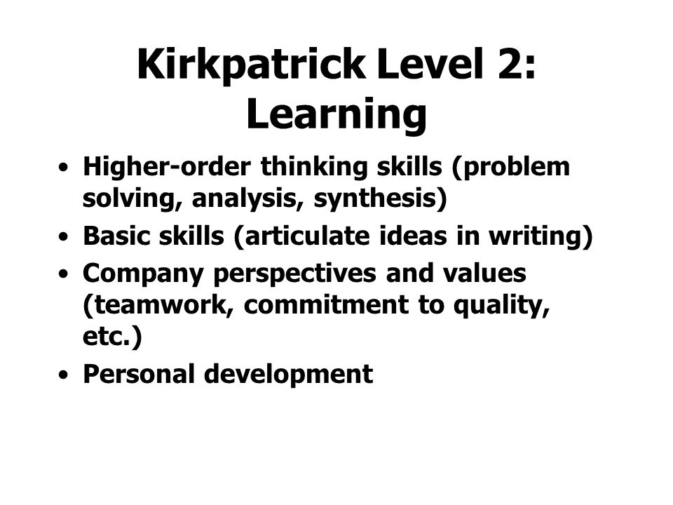 Kirkpatrick Level 2: Learning Typically involves testing learners immediately following the training Not difficult to do, but online testing has its o