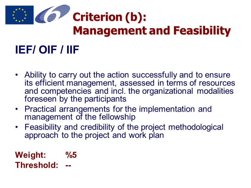 Criterion (b): Management and Feasibility IEF/ OIF / IIF Ability to carry out the action successfully and to ensure its efficient management, assessed in terms of resources and competencies and incl.