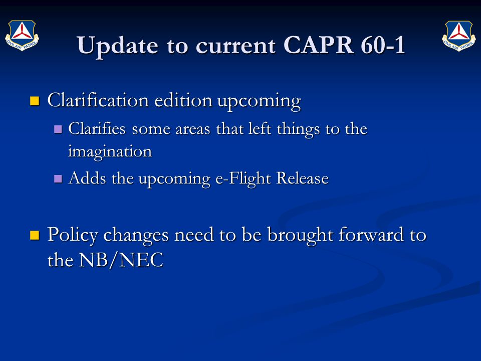 Update to current CAPR 60-1 Clarification edition upcoming Clarification edition upcoming Clarifies some areas that left things to the imagination Cla