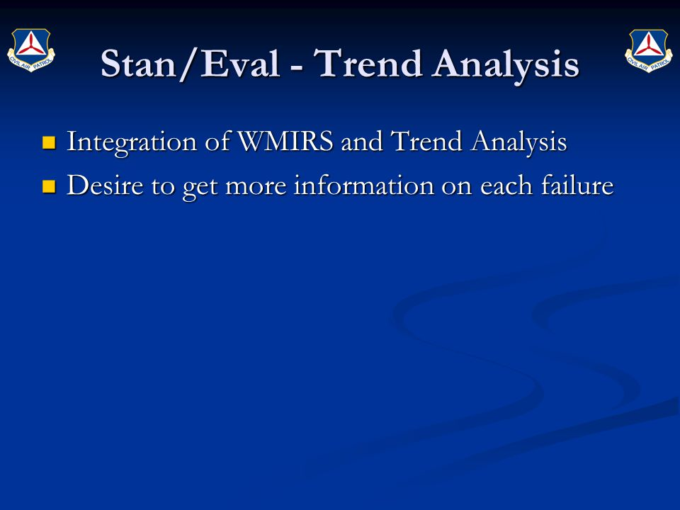 Stan/Eval - Trend Analysis Integration of WMIRS and Trend Analysis Integration of WMIRS and Trend Analysis Desire to get more information on each fail