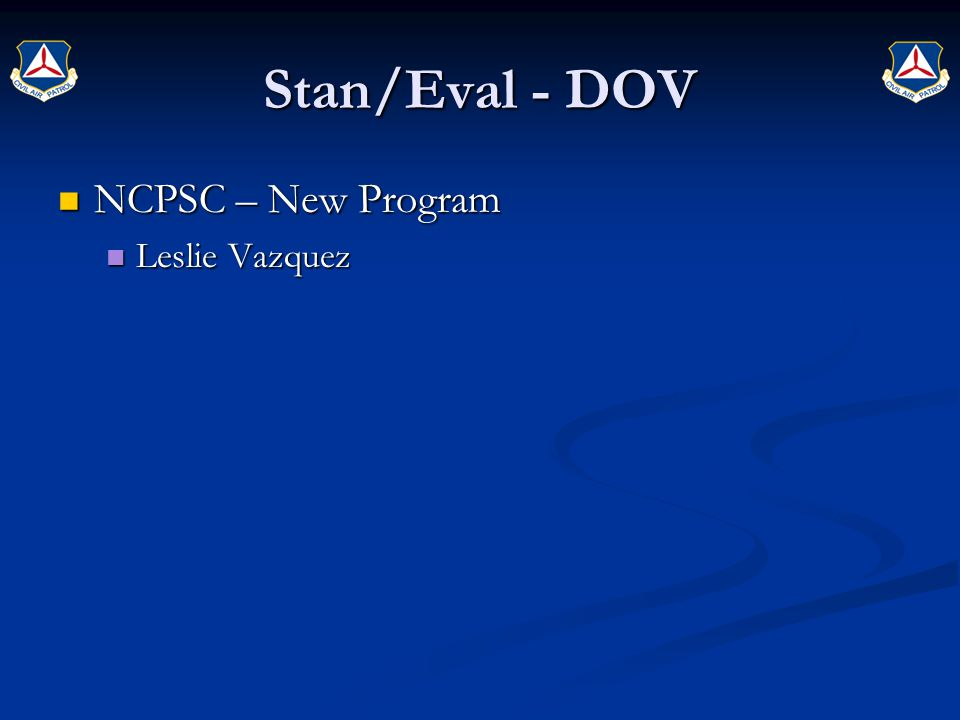 Stan/Eval - DOV NCPSC – New Program NCPSC – New Program Leslie Vazquez Leslie Vazquez