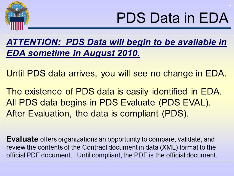 2 PDS Data in EDA ATTENTION: PDS Data will begin to be available in EDA sometime in August 2010. Until PDS data arrives, you will see no change in EDA