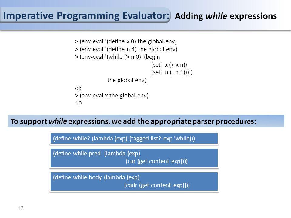 (define while.(lambda (exp) (tagged-list.