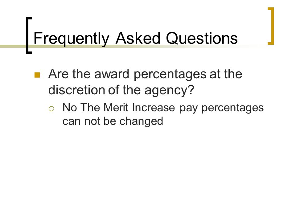 Frequently Asked Questions Are the award percentages at the discretion of the agency.