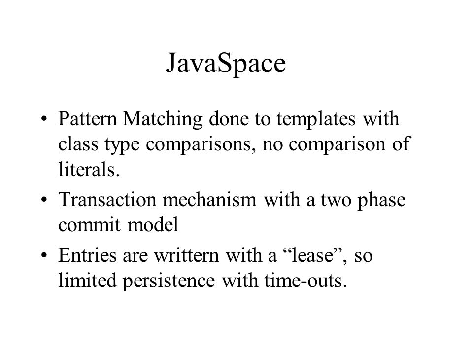 JavaSpace Pattern Matching done to templates with class type comparisons, no comparison of literals.