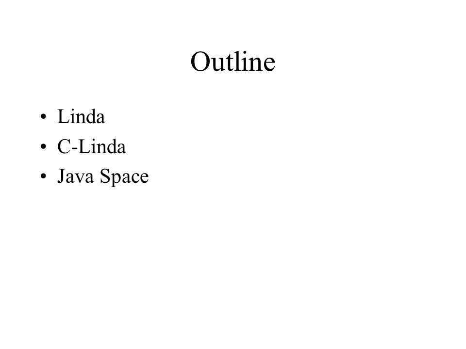 Outline Linda C-Linda Java Space