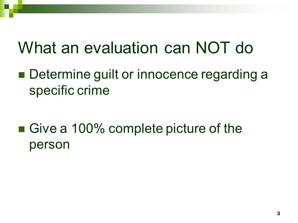 24 ATSA Evaluation Guidelines Use extreme caution if interviewing the victim, due to potential to add to victim harm.