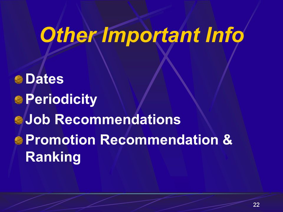 22 Dates Periodicity Job Recommendations Promotion Recommendation & Ranking Other Important Info