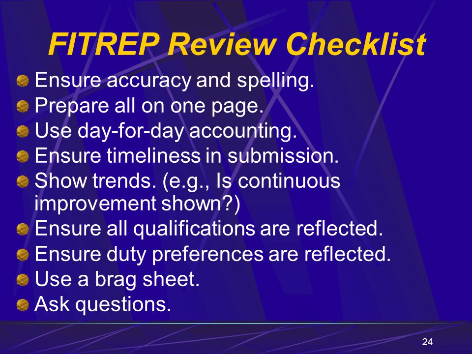 24 Ensure accuracy and spelling. Prepare all on one page. Use day-for-day accounting. Ensure timeliness in submission. Show trends. (e.g., Is continuo
