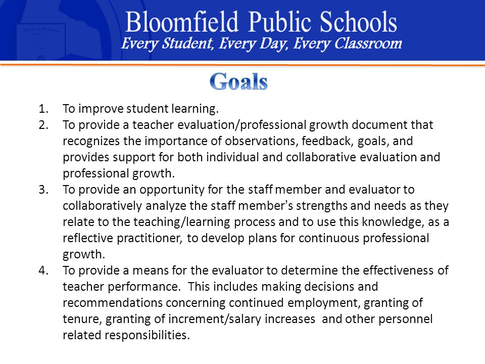 B loomfield Public Schools Learning and Growing Together 1.To improve student learning.