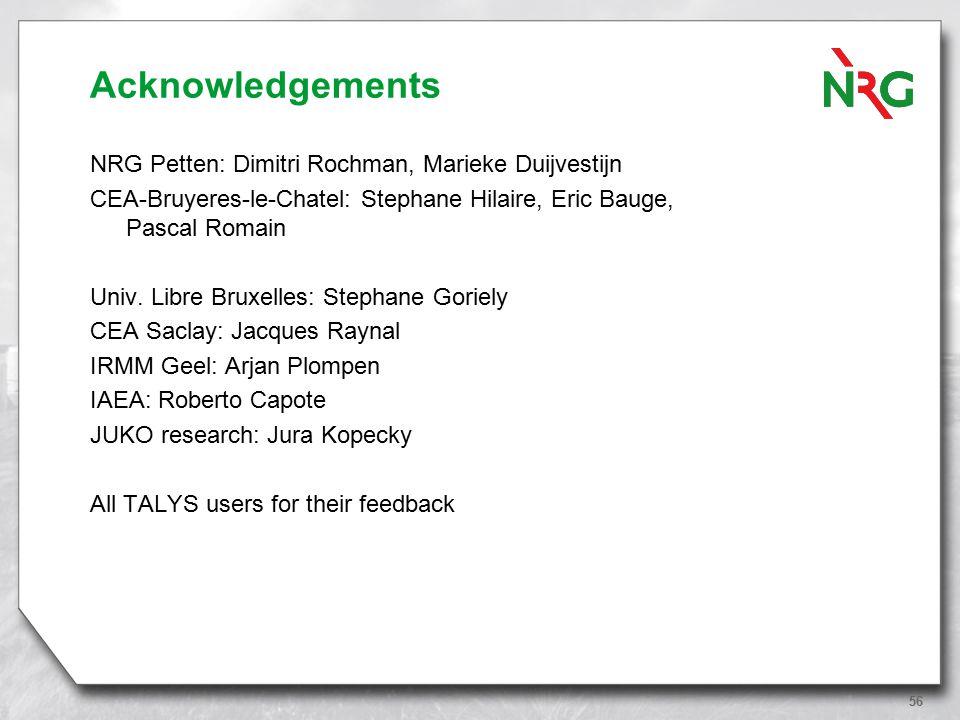 56 Acknowledgements NRG Petten: Dimitri Rochman, Marieke Duijvestijn CEA-Bruyeres-le-Chatel: Stephane Hilaire, Eric Bauge, Pascal Romain Univ.