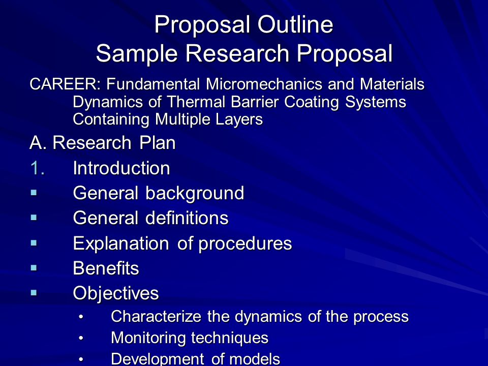 Proposal Outline Sample Research Proposal CAREER: Fundamental Micromechanics and Materials Dynamics of Thermal Barrier Coating Systems Containing Mult
