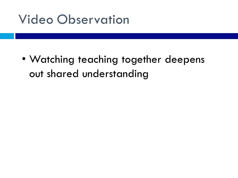 Video Observation Watching teaching together deepens out shared understanding