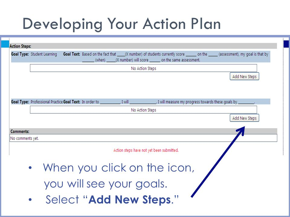 Developing Your Action Plan When you click on the icon, you will see your goals.