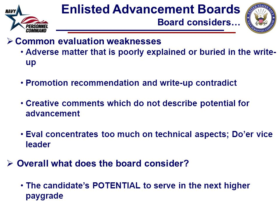  Common evaluation weaknesses Adverse matter that is poorly explained or buried in the write- up Promotion recommendation and write-up contradict Creative comments which do not describe potential for advancement Eval concentrates too much on technical aspects; Do'er vice leader  Overall what does the board consider.