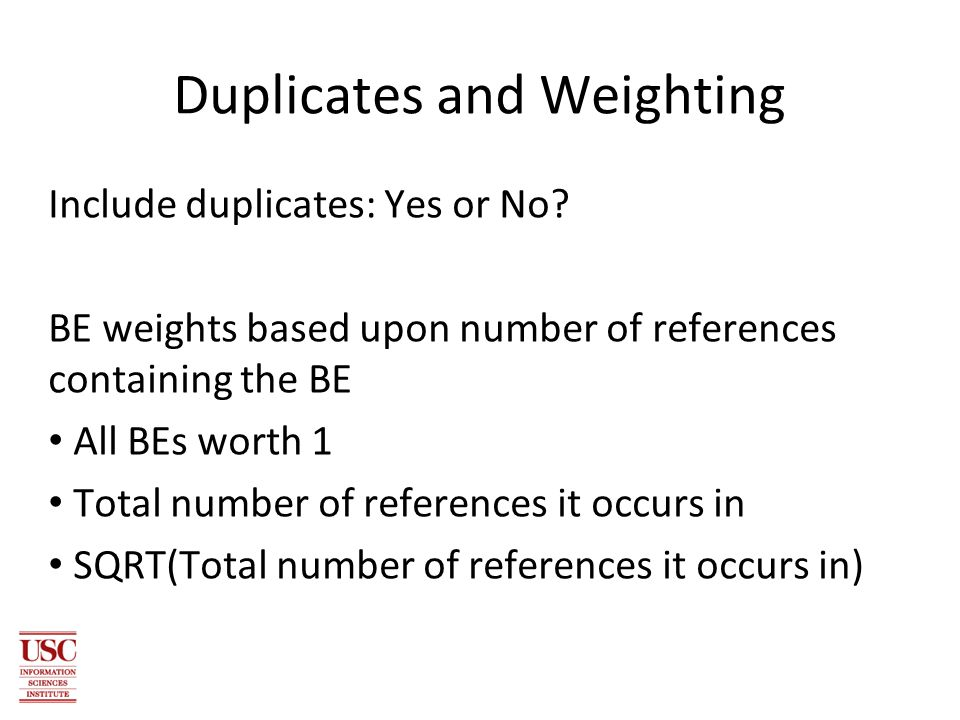 Duplicates and Weighting Include duplicates: Yes or No.