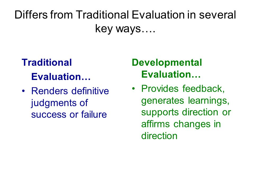 Differs from Traditional Evaluation in several key ways….