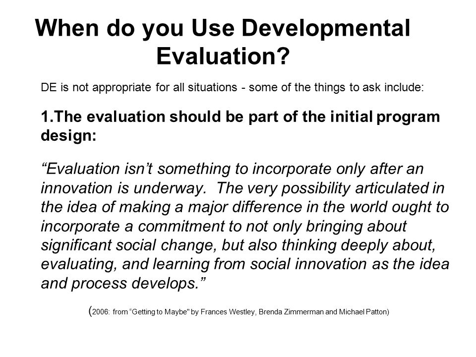 When do you Use Developmental Evaluation.