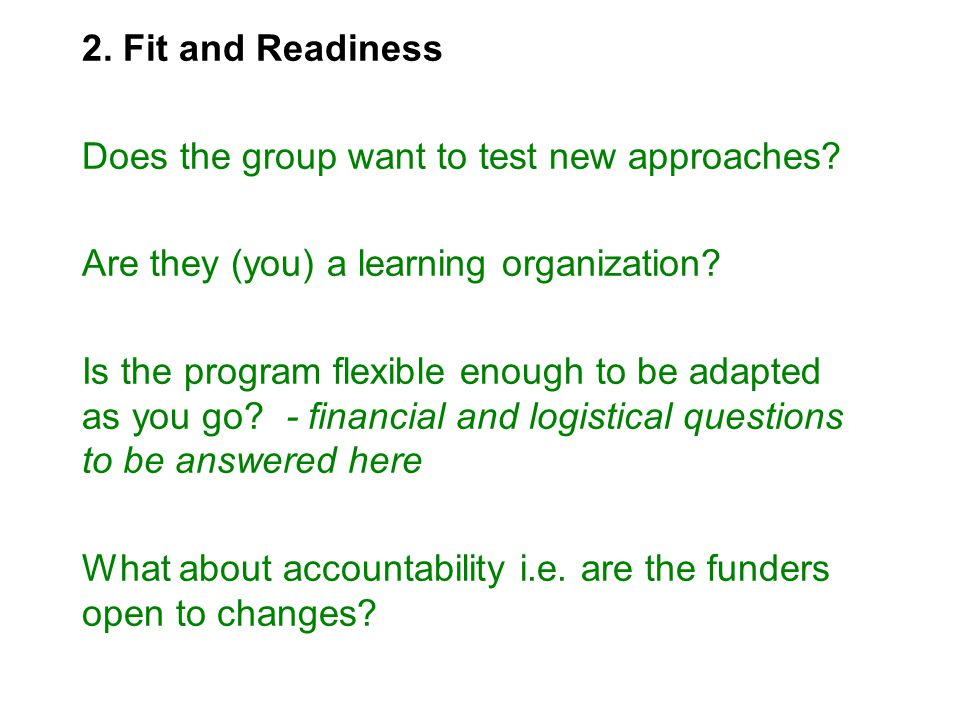 2.Fit and Readiness Does the group want to test new approaches.