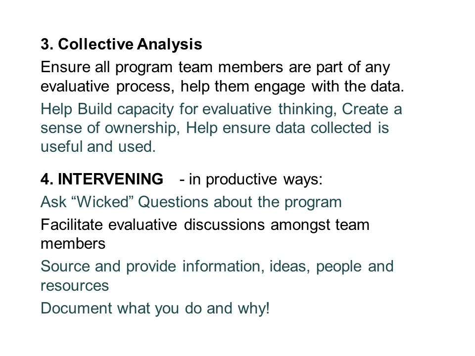 3. Collective Analysis Ensure all program team members are part of any evaluative process, help them engage with the data. Help Build capacity for eva