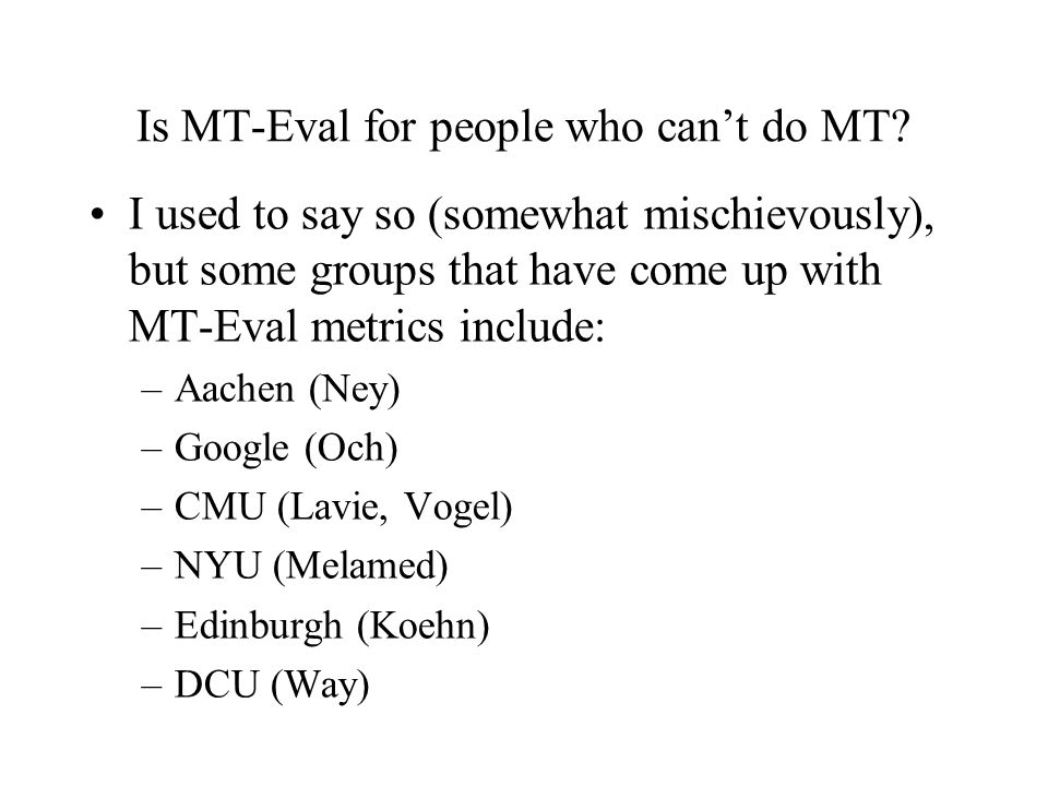 Is MT-Eval for people who can't do MT.